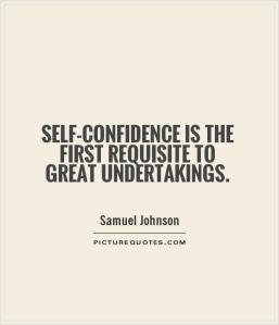 selfconfidence-is-the-first-requisite-to-great-undertakings-quote-1